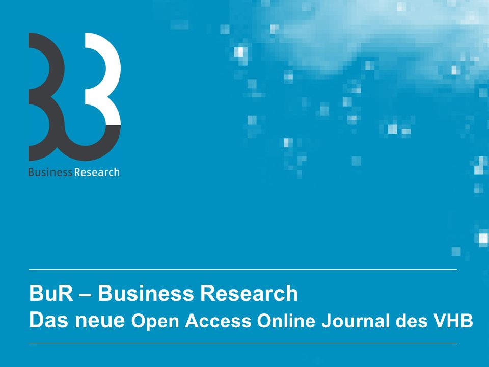 BuR – Business Research Das neue Open Access Online Journal des VHB
