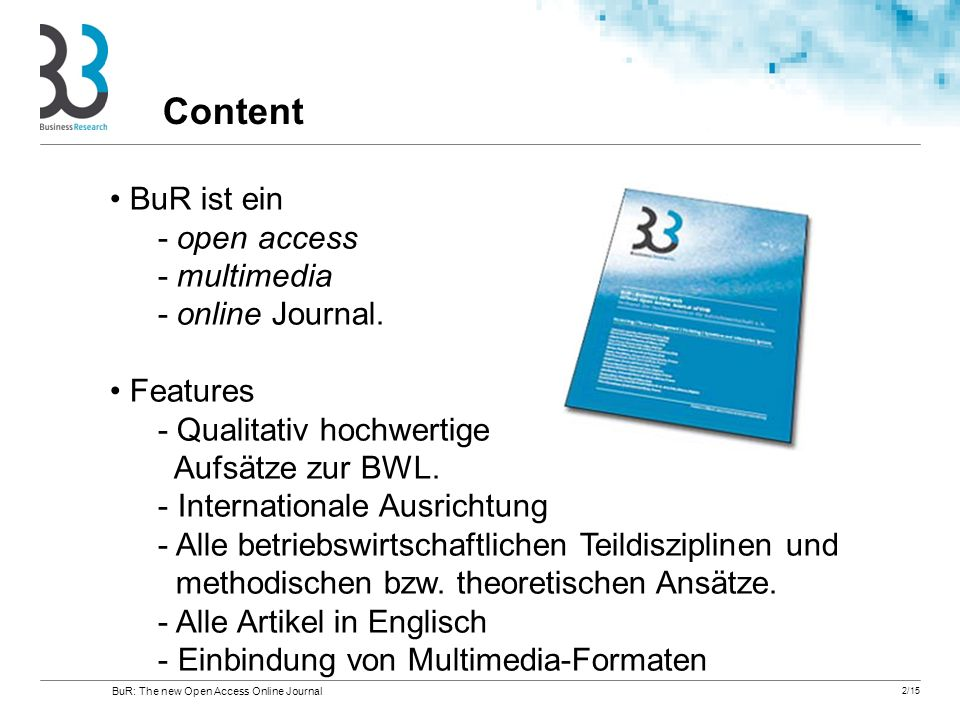 Content BuR ist ein - open access - multimedia - online Journal.