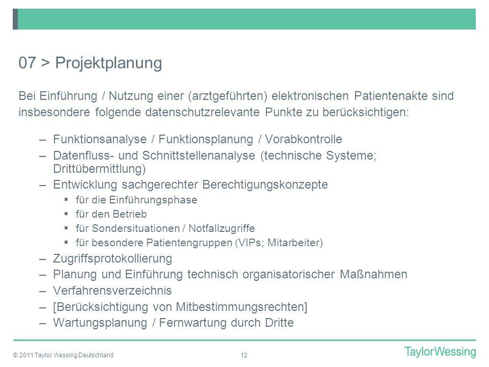 07 > Projektplanung Bei Einführung / Nutzung einer (arztgeführten) elektronischen Patientenakte sind.