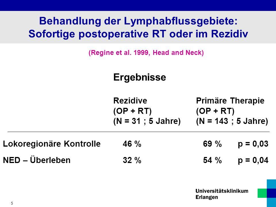 Behandlung der Lymphabflussgebiete: Sofortige postoperative RT oder im Rezidiv