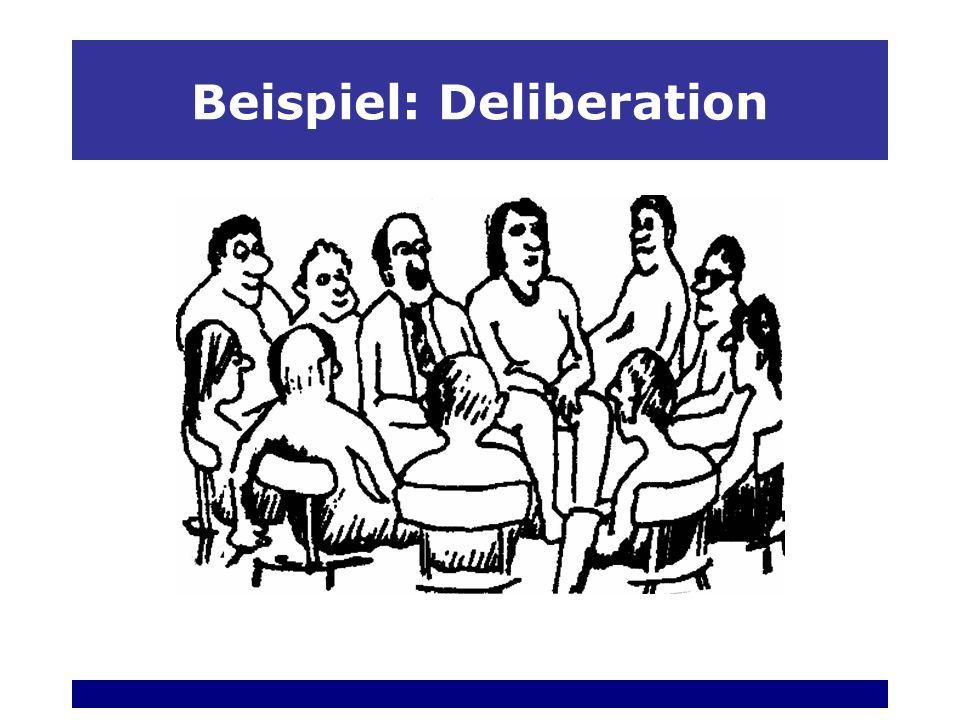 Beispiel: Deliberation