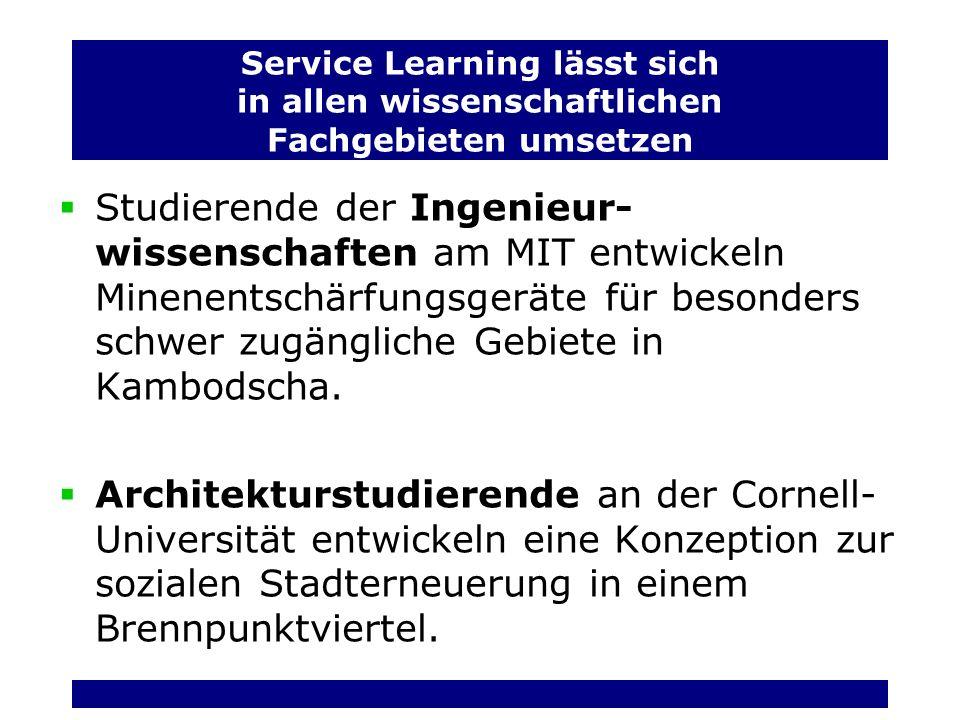 Service Learning lässt sich in allen wissenschaftlichen Fachgebieten umsetzen