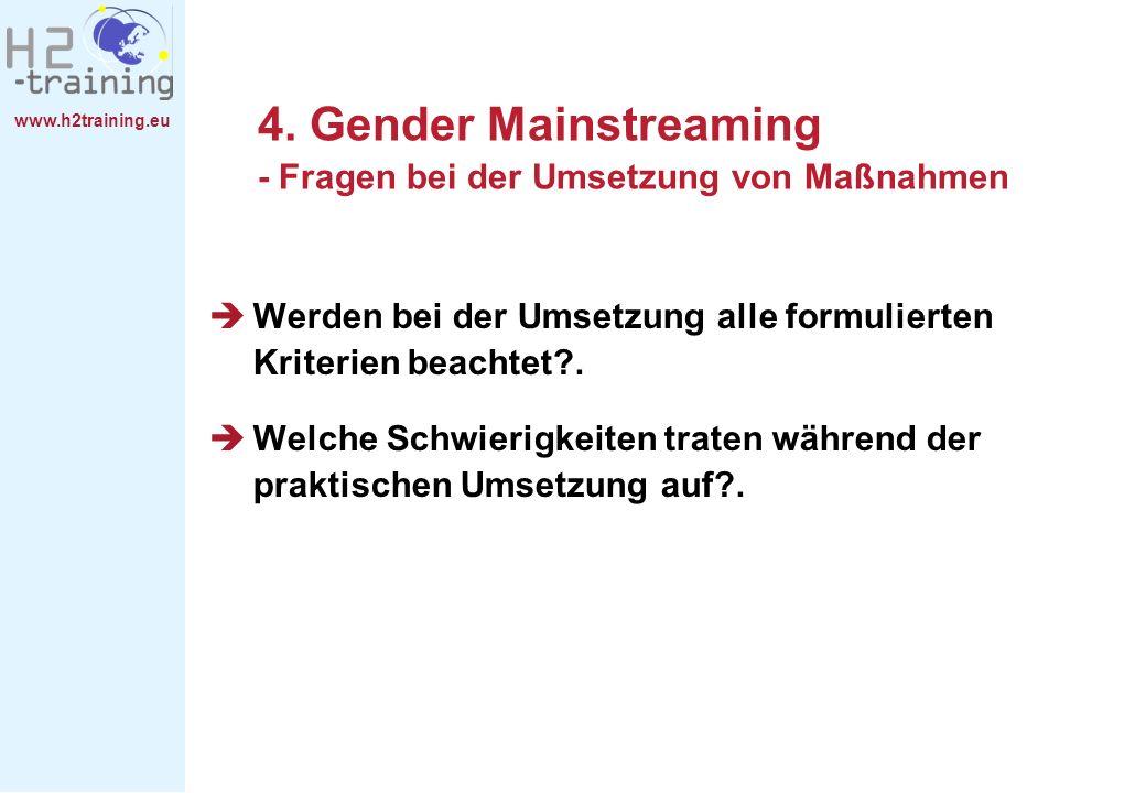 4. Gender Mainstreaming - Fragen bei der Umsetzung von Maßnahmen