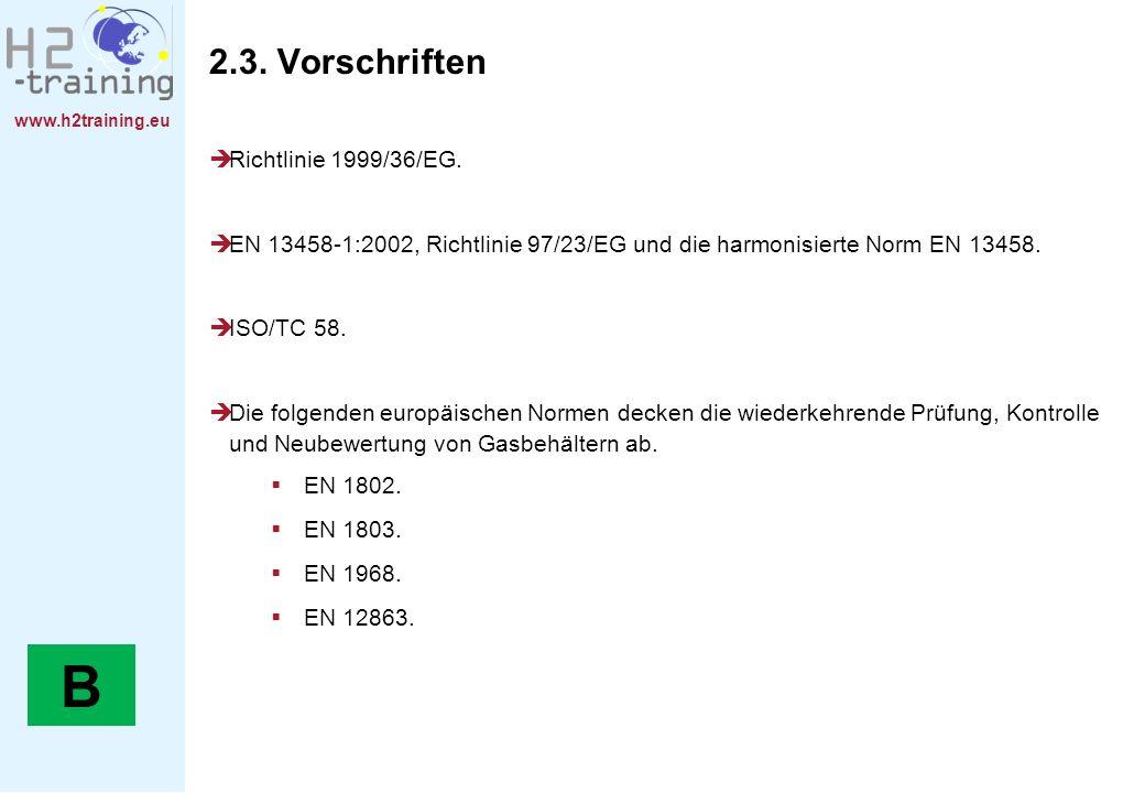 B 2.3. Vorschriften Richtlinie 1999/36/EG.
