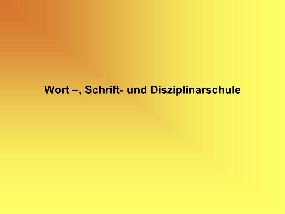 Wort –, Schrift- und Disziplinarschule