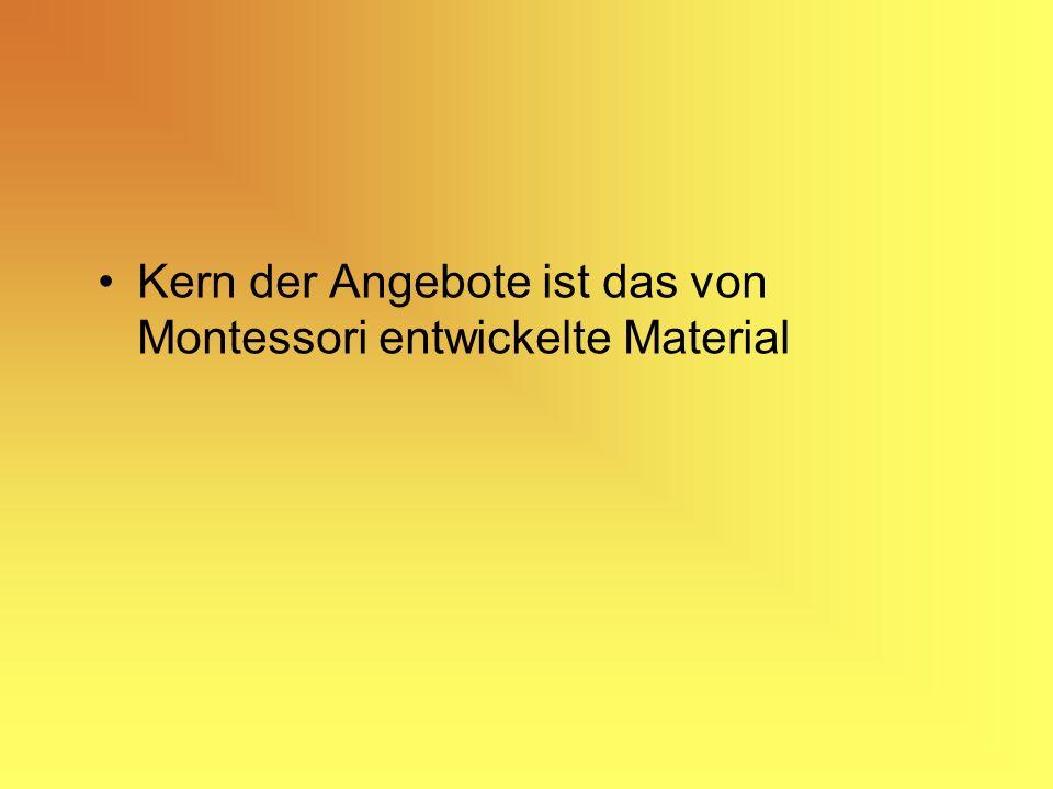 Kern der Angebote ist das von Montessori entwickelte Material