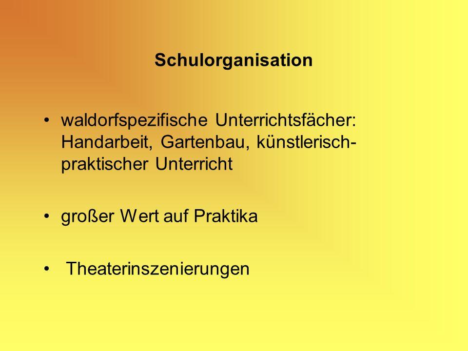 Schulorganisation waldorfspezifische Unterrichtsfächer: Handarbeit, Gartenbau, künstlerisch-praktischer Unterricht.