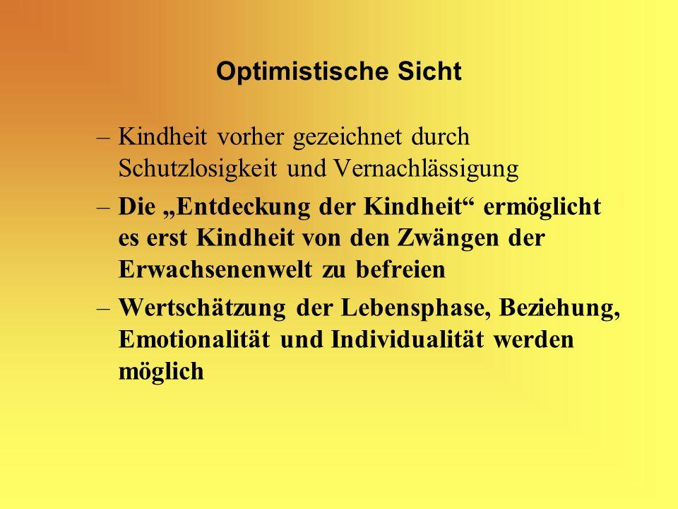 Optimistische Sicht Kindheit vorher gezeichnet durch Schutzlosigkeit und Vernachlässigung.