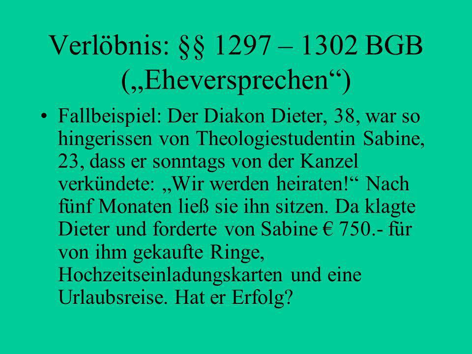 "Verlöbnis: §§ 1297 – 1302 BGB (""Eheversprechen )"