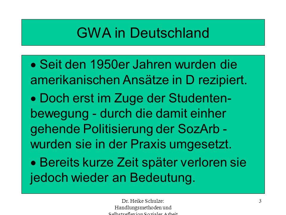 GWA in Deutschland Seit den 1950er Jahren wurden die amerikanischen Ansätze in D rezipiert.
