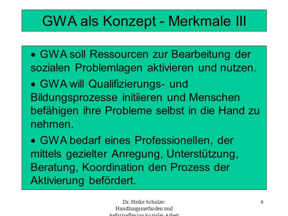 GWA als Konzept - Merkmale III