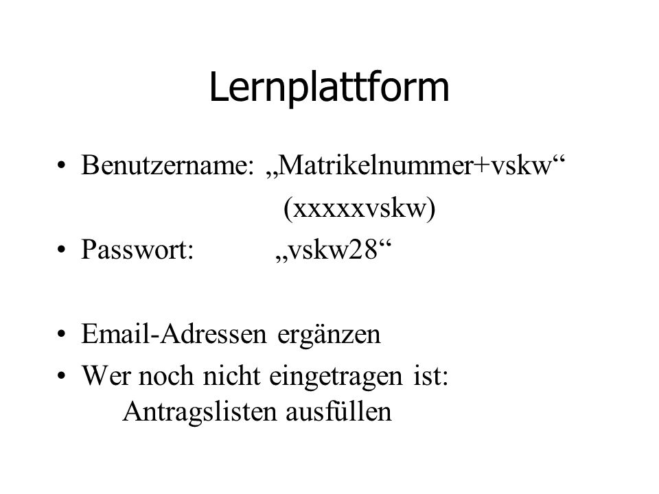 """Lernplattform Benutzername: """"Matrikelnummer+vskw (xxxxxvskw)"""