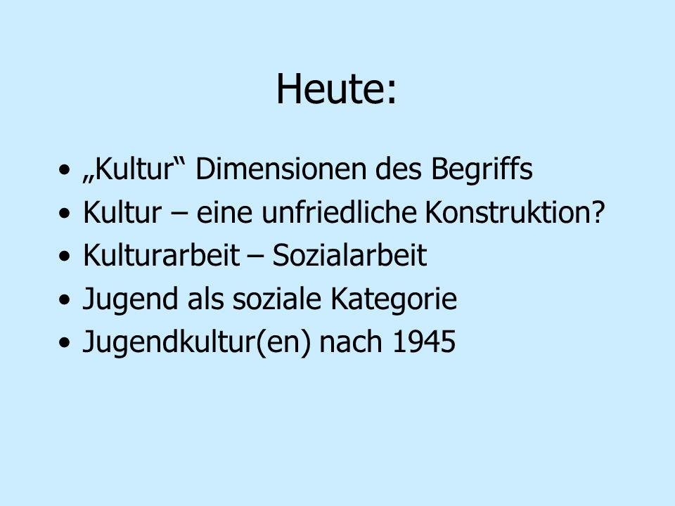 """Heute: """"Kultur Dimensionen des Begriffs"""