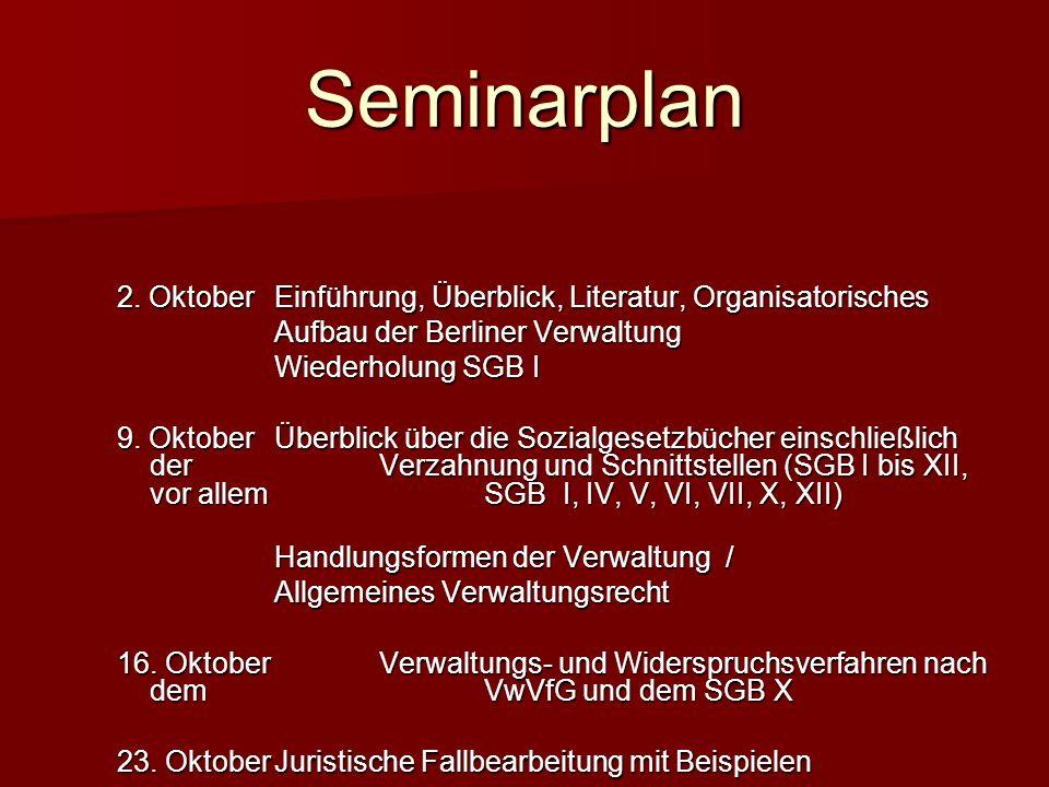 Seminarplan 2. Oktober Einführung, Überblick, Literatur, Organisatorisches. Aufbau der Berliner Verwaltung.