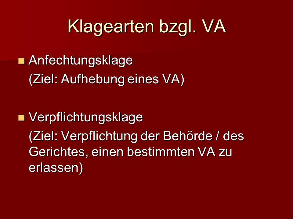 Klagearten bzgl. VA Anfechtungsklage (Ziel: Aufhebung eines VA)