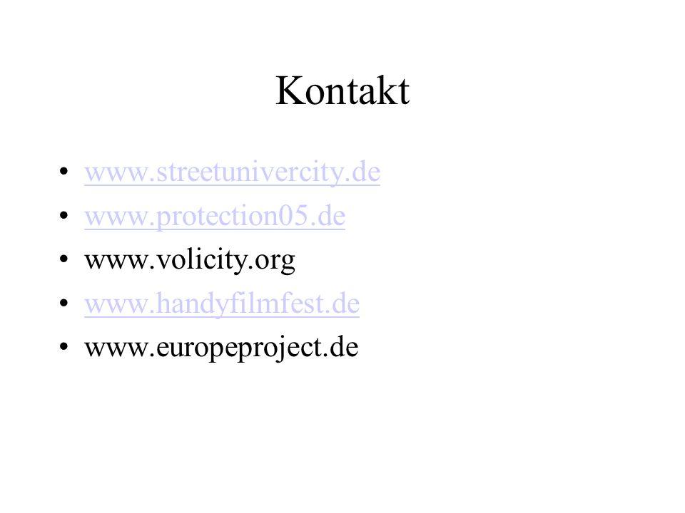 Kontakt www.streetunivercity.de www.protection05.de www.volicity.org
