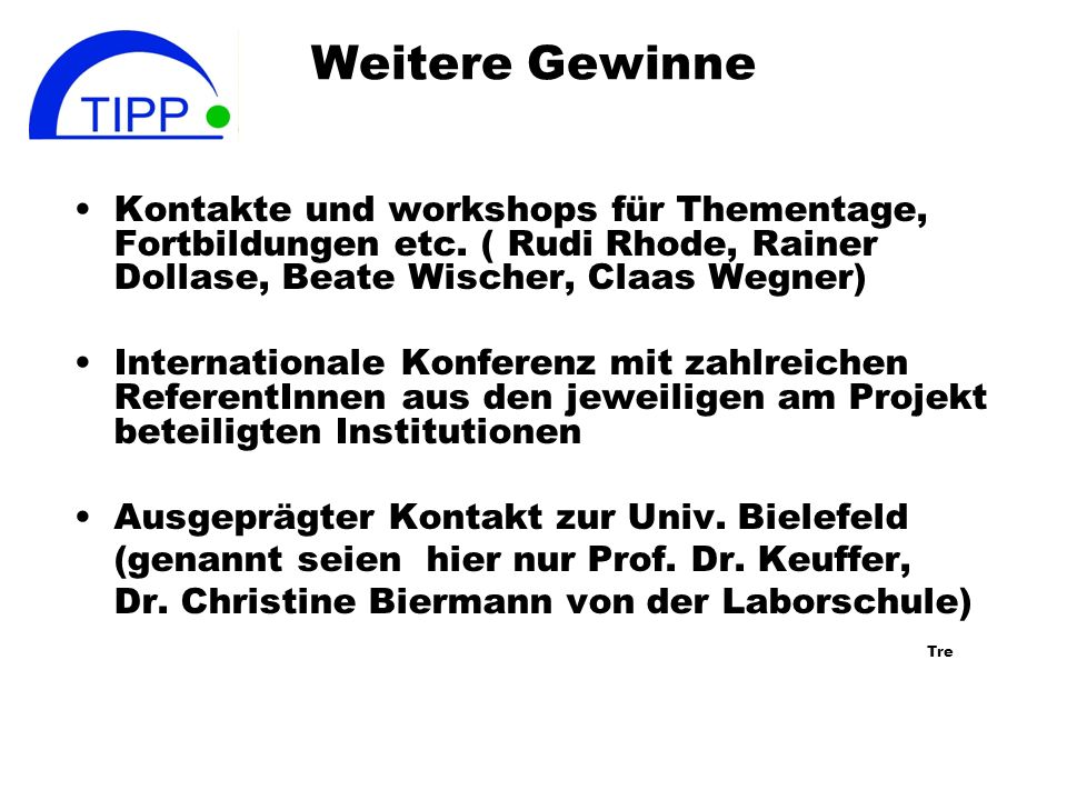 Weitere Gewinne Kontakte und workshops für Thementage, Fortbildungen etc. ( Rudi Rhode, Rainer Dollase, Beate Wischer, Claas Wegner)