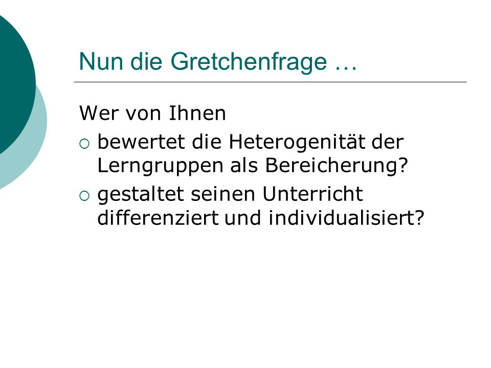 Nun die Gretchenfrage …