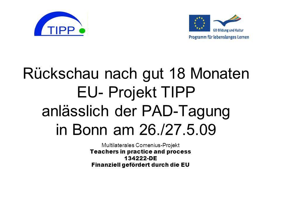 Rückschau nach gut 18 Monaten EU- Projekt TIPP anlässlich der PAD-Tagung in Bonn am 26./27.5.09