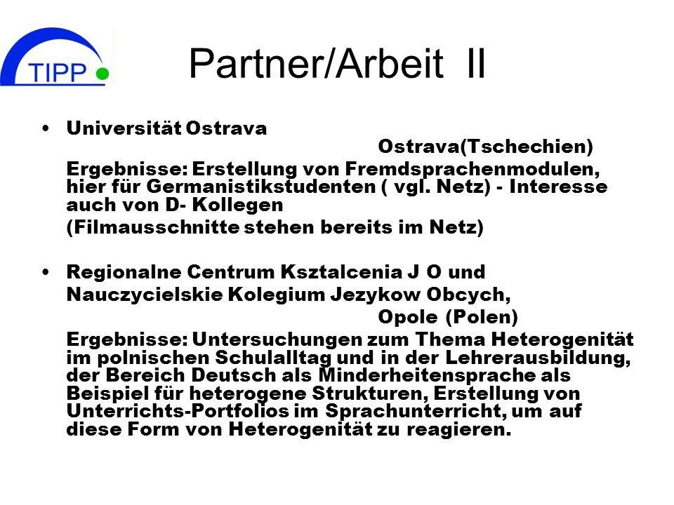 Partner/Arbeit II Universität Ostrava Ostrava(Tschechien)