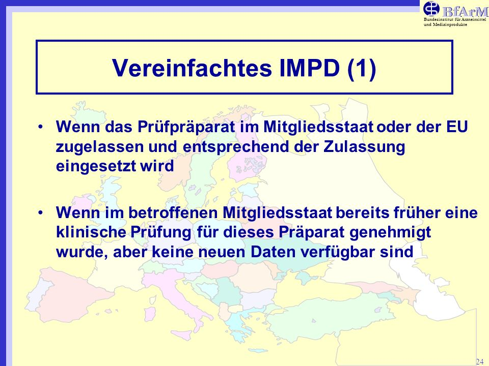 Vereinfachtes IMPD (1) Wenn das Prüfpräparat im Mitgliedsstaat oder der EU zugelassen und entsprechend der Zulassung eingesetzt wird.