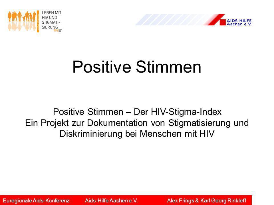 Positive Stimmen Positive Stimmen – Der HIV-Stigma-Index Ein Projekt zur Dokumentation von Stigmatisierung und Diskriminierung bei Menschen mit HIV.