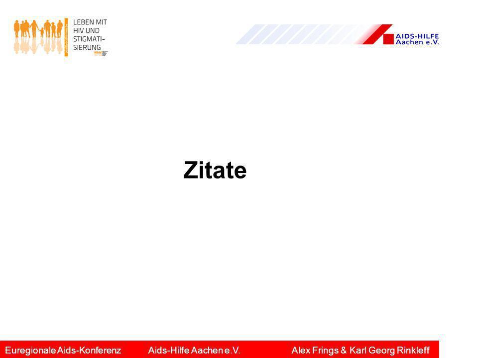 Zitate Euregionale Aids-Konferenz Aids-Hilfe Aachen e.V. Alex Frings & Karl Georg Rinkleff