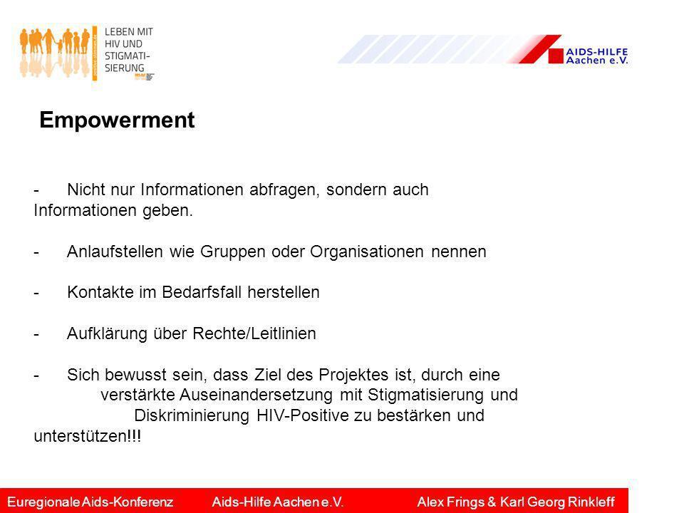 Empowerment- Nicht nur Informationen abfragen, sondern auch Informationen geben. - Anlaufstellen wie Gruppen oder Organisationen nennen.