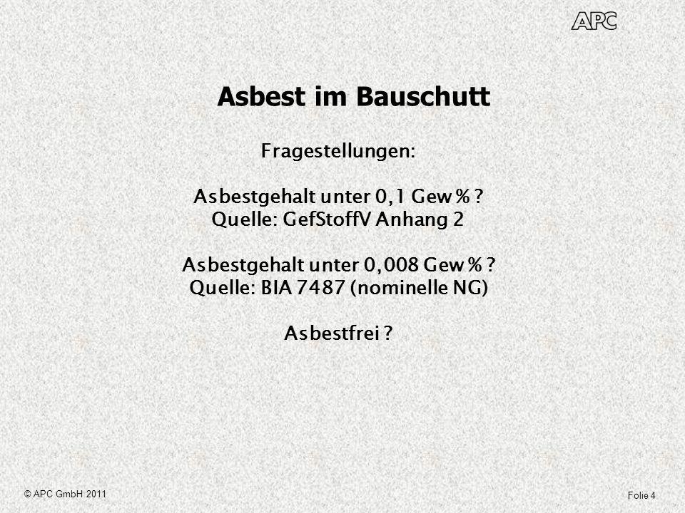 Asbest im Bauschutt Fragestellungen: Asbestgehalt unter 0,1 Gew %