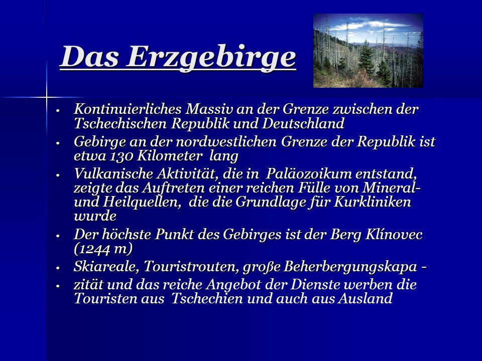 Das Erzgebirge Kontinuierliches Massiv an der Grenze zwischen der Tschechischen Republik und Deutschland.
