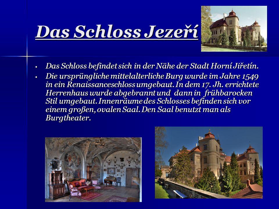 Das Schloss JezeříDas Schloss befindet sich in der Nähe der Stadt Horní Jiřetín.