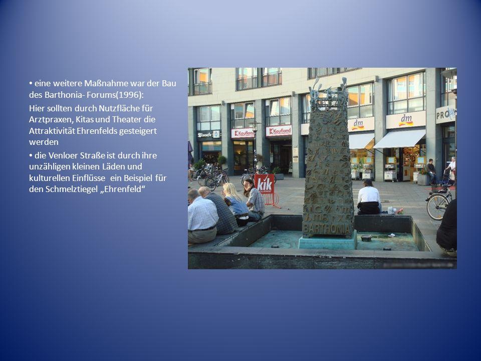 eine weitere Maßnahme war der Bau des Barthonia- Forums(1996):