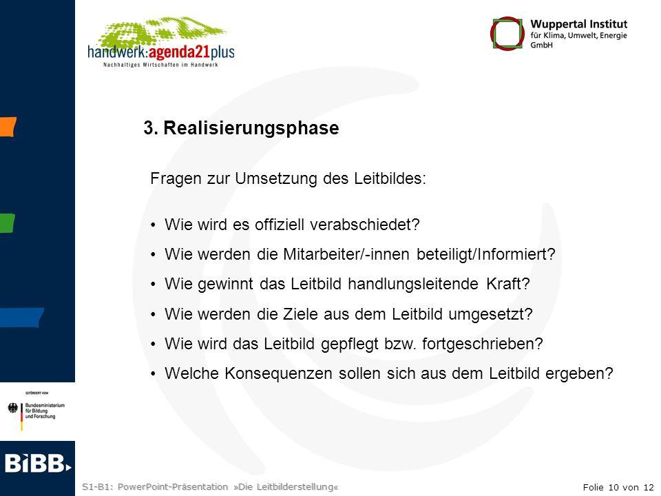 3. Realisierungsphase Fragen zur Umsetzung des Leitbildes: