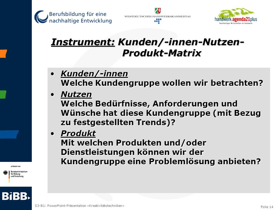 Instrument: Kunden/-innen-Nutzen- Produkt-Matrix
