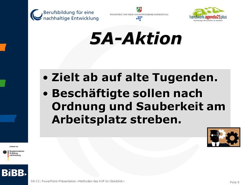 5A-Aktion Zielt ab auf alte Tugenden.