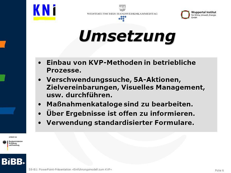 Umsetzung Einbau von KVP-Methoden in betriebliche Prozesse.