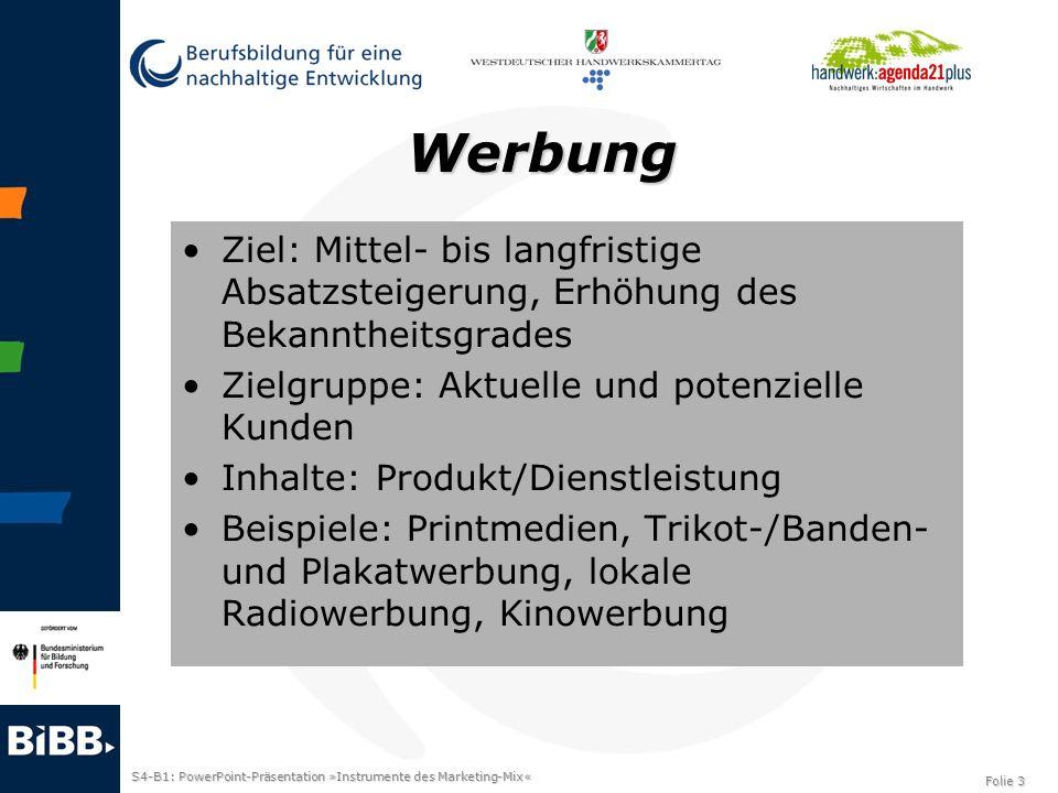 Werbung Ziel: Mittel- bis langfristige Absatzsteigerung, Erhöhung des Bekanntheitsgrades. Zielgruppe: Aktuelle und potenzielle Kunden.