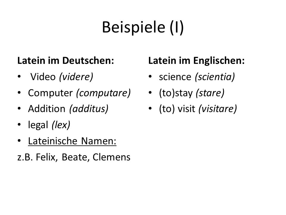 Beispiele (I) Latein im Deutschen: Latein im Englischen: