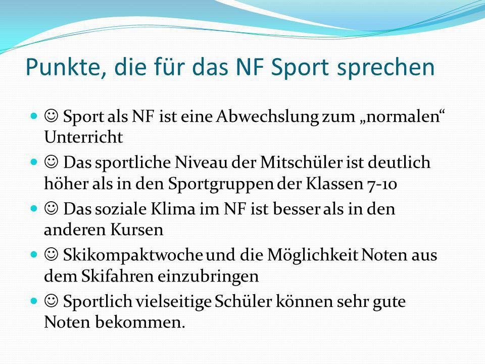 Punkte, die für das NF Sport sprechen
