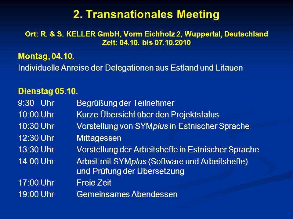 2. Transnationales Meeting Ort: R. & S