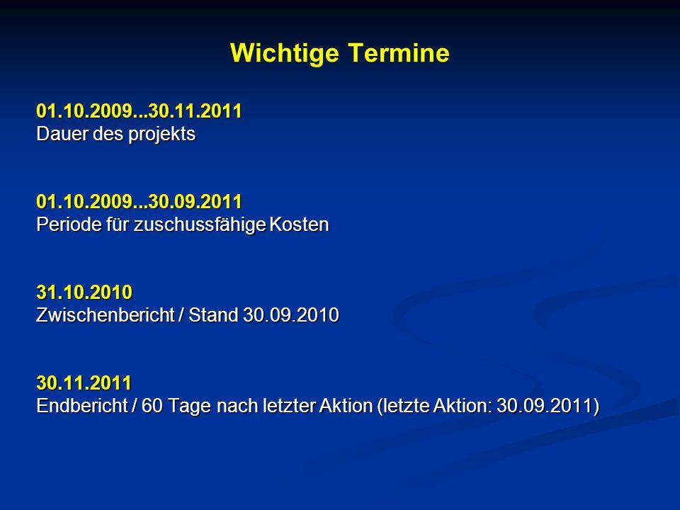Wichtige Termine 01.10.2009...30.11.2011 Dauer des projekts