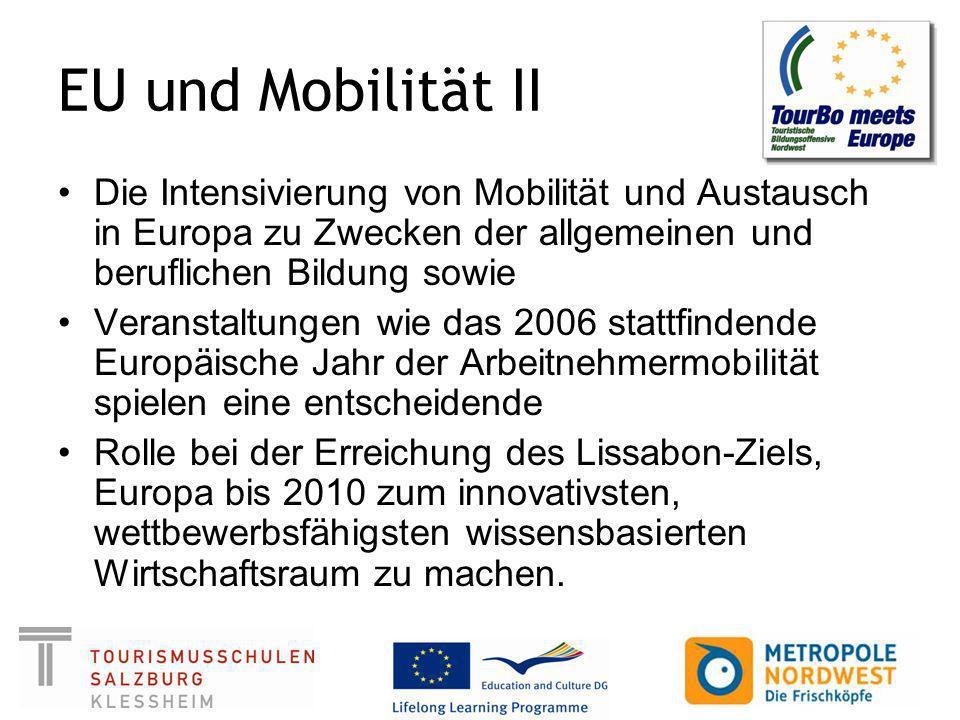 EU und Mobilität II Die Intensivierung von Mobilität und Austausch in Europa zu Zwecken der allgemeinen und beruflichen Bildung sowie.