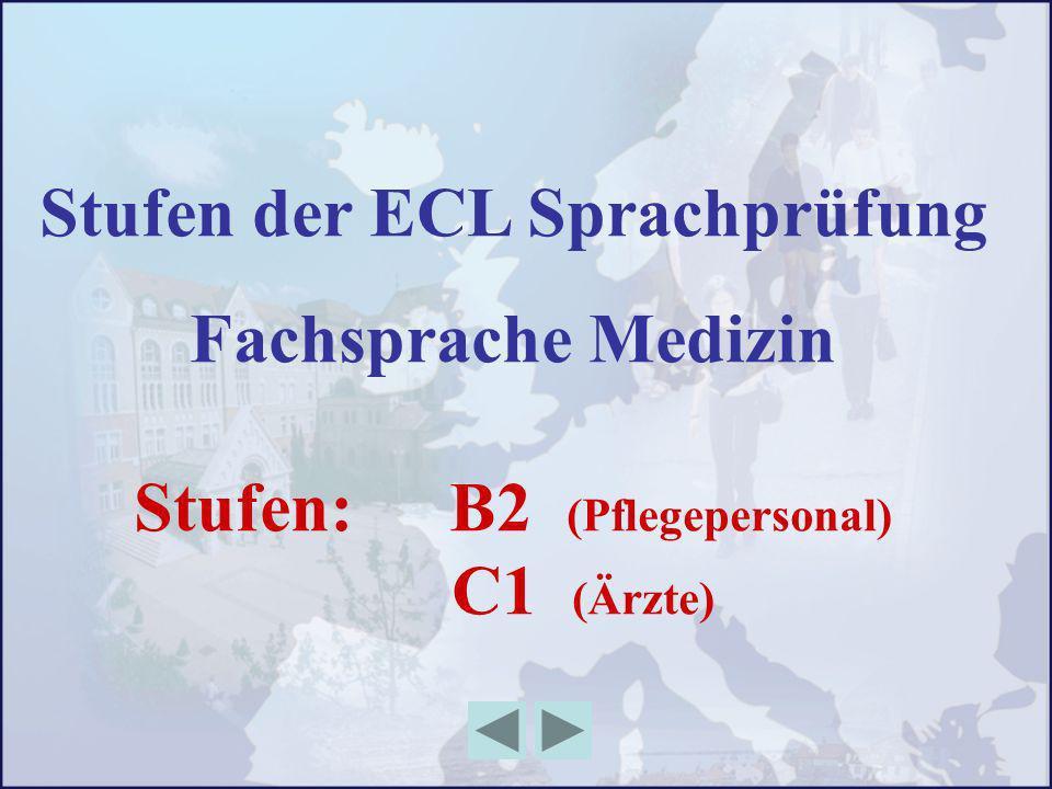 Stufen der ECL Sprachprüfung Stufen: B2 (Pflegepersonal)