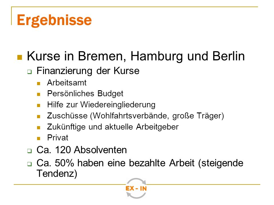 Ergebnisse Kurse in Bremen, Hamburg und Berlin Finanzierung der Kurse