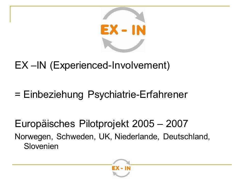 EX –IN (Experienced-Involvement) = Einbeziehung Psychiatrie-Erfahrener
