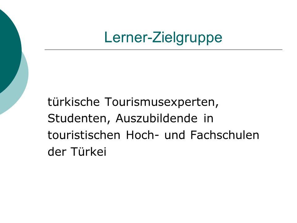 Lerner-Zielgruppe türkische Tourismusexperten,