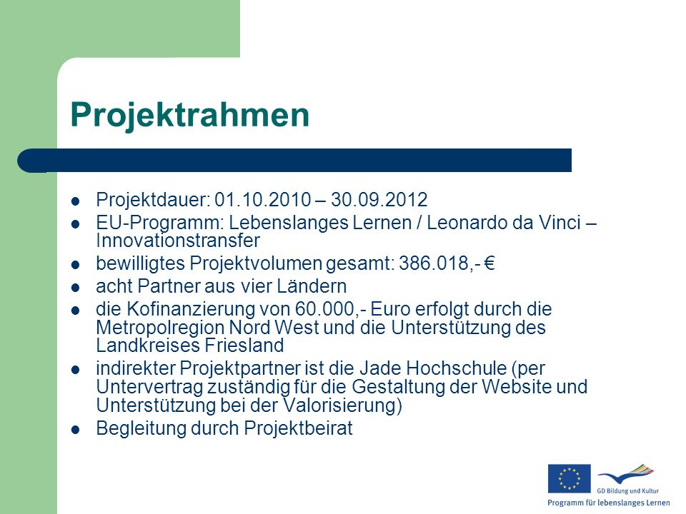 Projektrahmen Projektdauer: 01.10.2010 – 30.09.2012