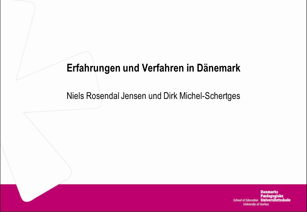 Erfahrungen und Verfahren in Dänemark
