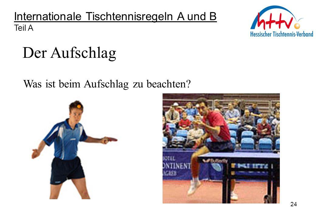 Der Aufschlag Internationale Tischtennisregeln A und B