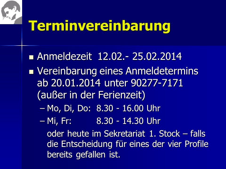 Terminvereinbarung Anmeldezeit 12.02.- 25.02.2014